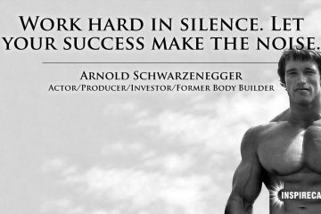 Work hard in silence. Let your success make the noise. ~ Arnold SchwarzeneggerWork hard in silence. Let your success make the noise. ~ Arnold Schwarzenegger
