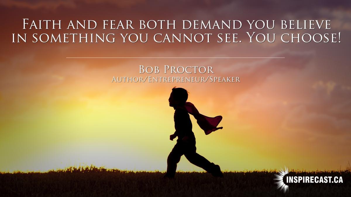 Faith And Fear Both Demand You…