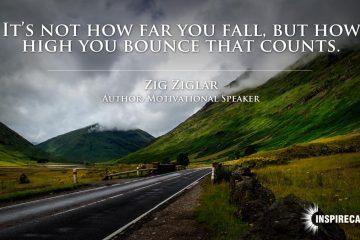 Zig-Ziglar-Its-not-how-far-you-fall-but-how-high-you-bounce-that-counts