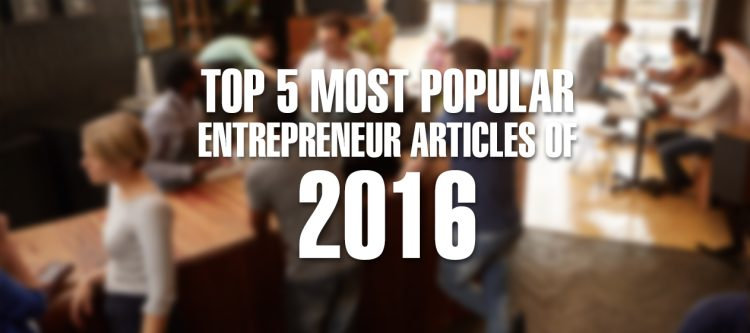 Top 5 Most Popular Entrepreneur Articles of 2016