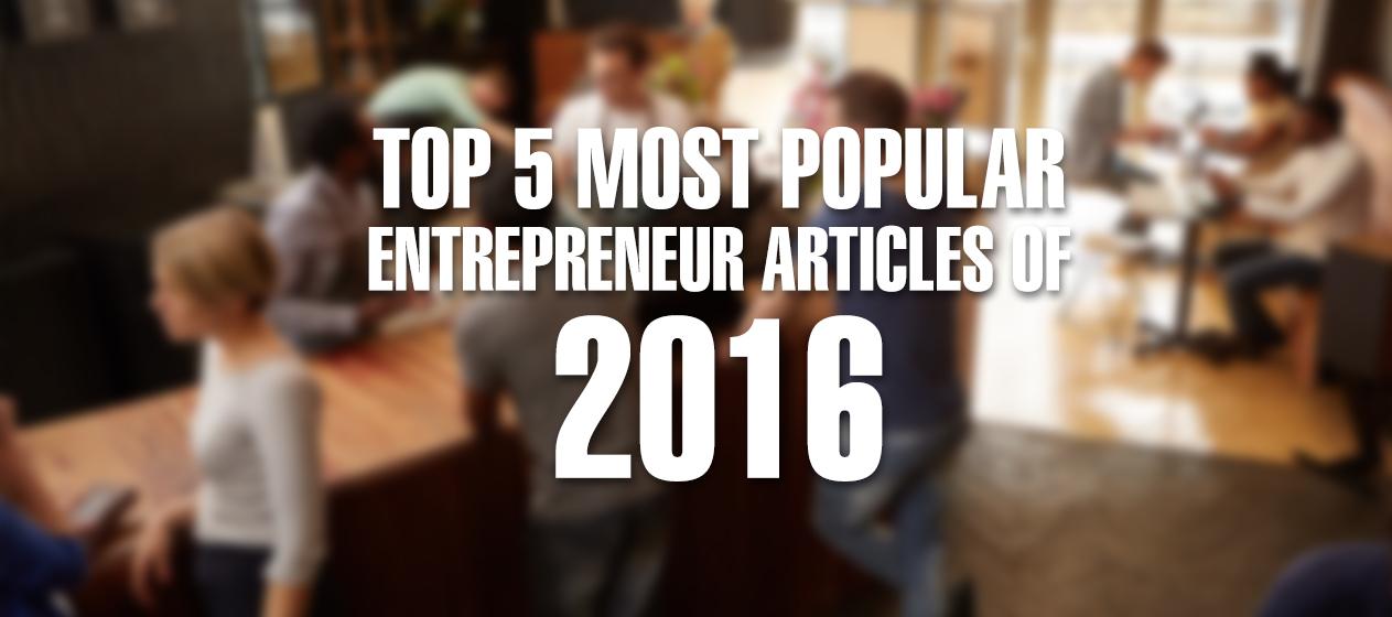 Top 5 Most Popular Entrepreneur Articles of 2016