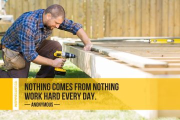 Nothing comes from nothing, work hard every day. ~ Anonymous