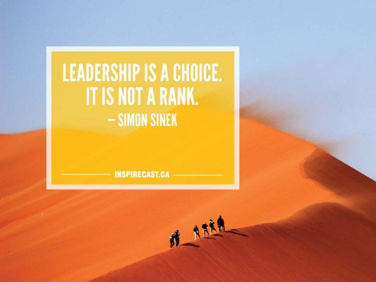 Leadership is a choice. It is not a rank. — Simon Sinek