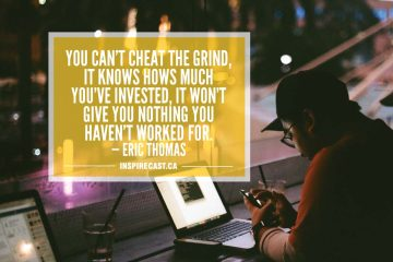 You can't cheat the grind, it knows hows much you've invested, it won't give you nothing you haven't worked for. — Eric Thomas