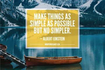 Make things as simple as possible but no simpler. — Albert Einstein
