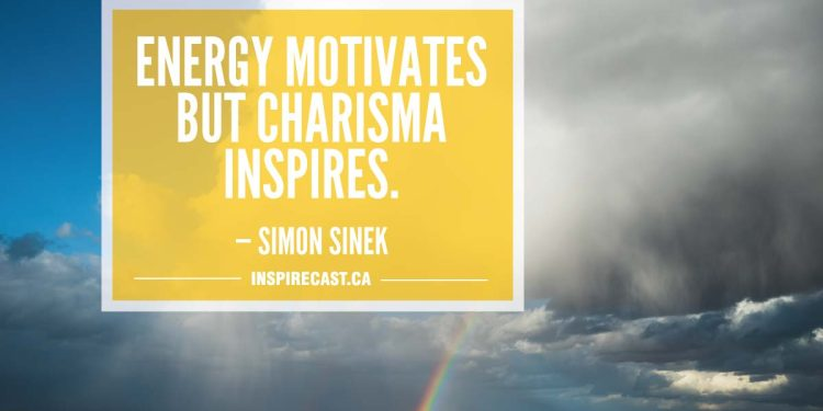 Energy motivates but charisma inspires. — Simon Sinek