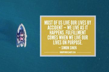 Most of us live our lives by accident—we live as it happens. Fulfillment comes when we live our lives on purpose. — Simon Sinek