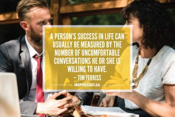 A person's success in life can usually be measured by the number of uncomfortable conversations he or she is willing to have. — Tim Ferriss