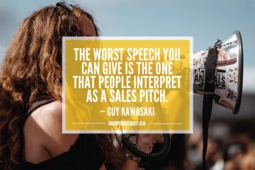 The worst speech you can give is the one that people interpret as a sales pitch. — Guy Kawasaki