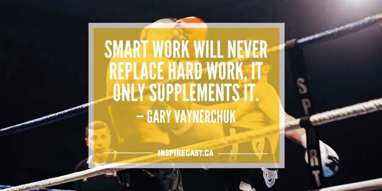 Smart work will never replace hard work, it only supplements it. — Gary Vaynerchuk