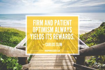 Firm and patient optimism always yields its rewards. — Carlos Slim