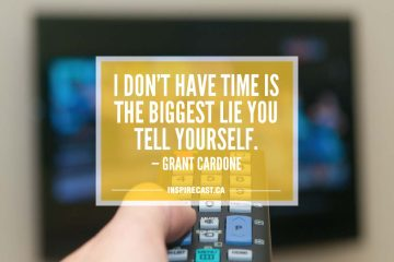 I don't have time is the biggest lie you tell yourself. — Grant Cardone