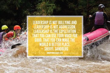 Leadership is not bullying and leadership is not aggression. Leadership is the expectation that you can use your voice for good. That you can make the world a better place. — Sheryl Sandberg
