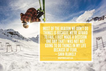 Most of the reason we don't do things is because we're afraid to fail. I just made a decision one day that I was not not going to do things in my life because of fear. — Sara Blakely