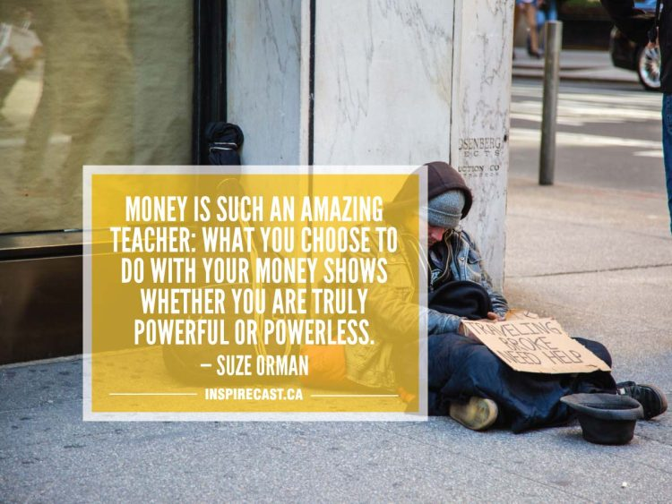 Money is such an amazing teacher: What you choose to do with your money shows whether you are truly powerful or powerless. — Suze Orman