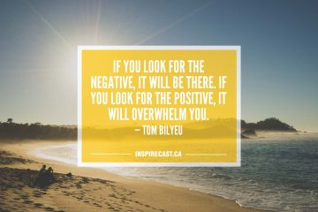 If you look for the negative, it will be there. If you look for the positive, it will overwhelm you. — Tom Bilyeu