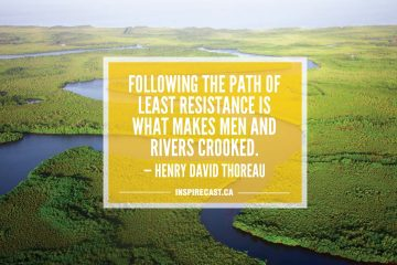 Following the path of least resistance is what makes men and rivers crooked. — Henry David Thoreau