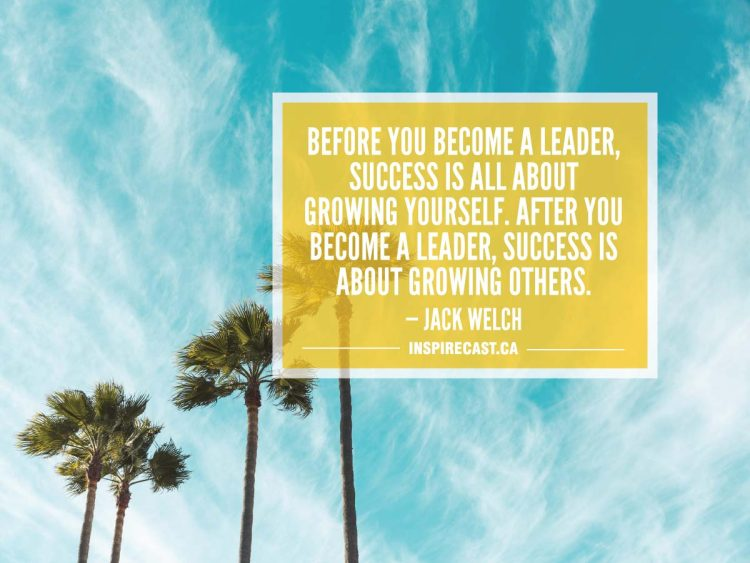 Before you become a leader, success is all about growing yourself. After you become a leader, success is about growing others. — Jack Welch