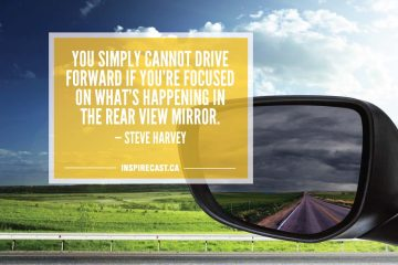 You simply cannot drive forward if you're focused on what's happening in the rear view mirror. — Steve Harvey
