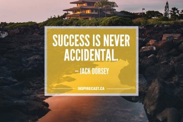 Success is never accidental. — Jack Dorsey
