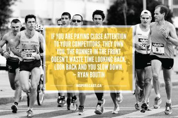If you are paying close attention to your competitors, they own you. The runner in the front doesn't waste time looking back. Look back and you slow down. — Ryan Boutin