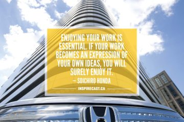 Enjoying your work is essential. If your work becomes an expression of your own ideas, you will surely enjoy it. — Soichiro Honda