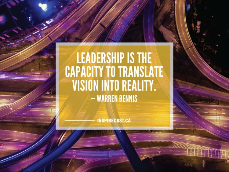 Leadership is the capacity to translate vision into reality. — Warren Bennis