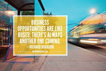 Business opportunities are like buses; there's always another one coming. — Richard Branson