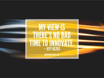 My view is there's no bad time to innovate. — Jeff Bezos