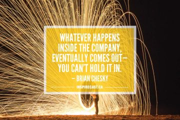 Whatever happens inside the company, eventually comes out — you can't hold it in. — Brian Chesky