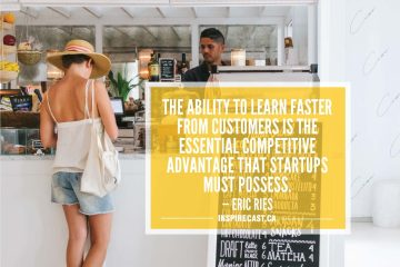 The ability to learn faster from customers is the essential competitive advantage that startups must possess. — Eric Ries
