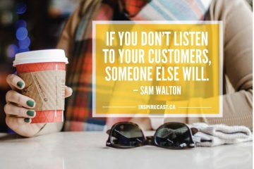 If you don't listen to your customers, someone else will. — Sam Walton