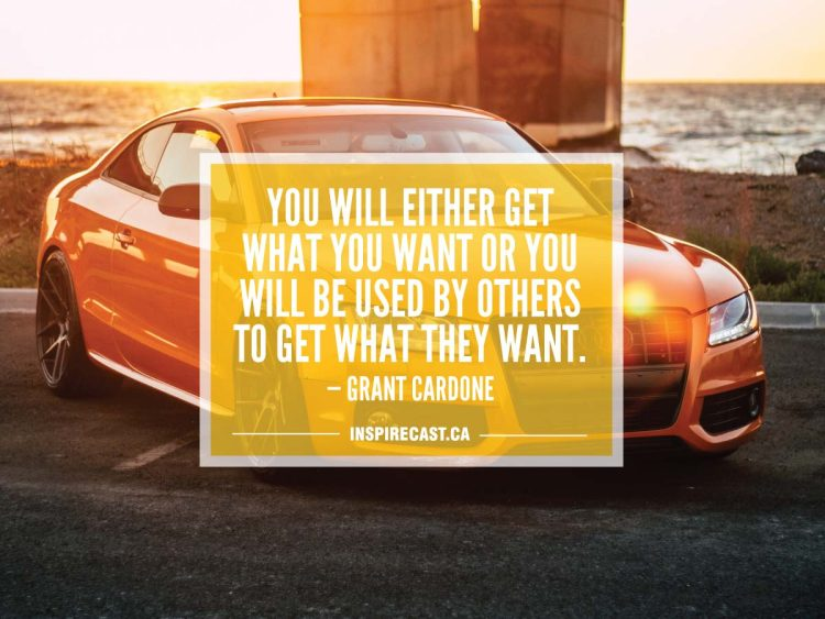 You will either get what you want or you will be used by others to get what they want. — Grant Cardone