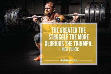 The greater the struggle the more glorious the triumph. — Nick Vujicic