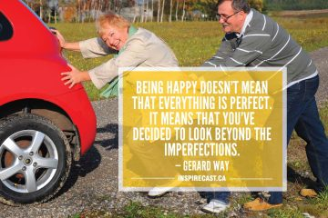 Being happy doesn't mean that everything is perfect. it means that you've decided to look beyond the imperfections. — Gerard Way