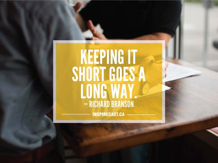 Keeping it short goes a long way. — Richard Branson