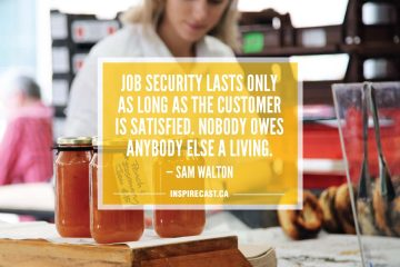 Job security lasts only as long as the customer is satisfied. Nobody owes anybody else a living. — Sam Walton
