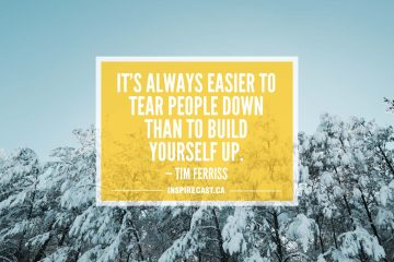 It's always easier to tear people down than to build yourself up. — Tim Ferriss
