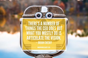 There's a number of things the CEO does but what you mostly do is articulate the vision. — Brian Chesky