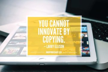 You cannot innovate by copying. — Larry Ellison