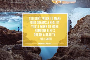 You don't work to make your dreams a reality, you'll work to make someone else's dream a reality. — Will Smith