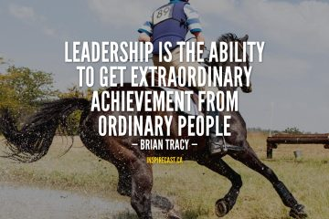 Leadership is the ability to get extraordinary achievement from ordinary people. - Brian Tracy